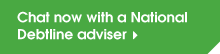 Chat now with a National Debtline adviser
